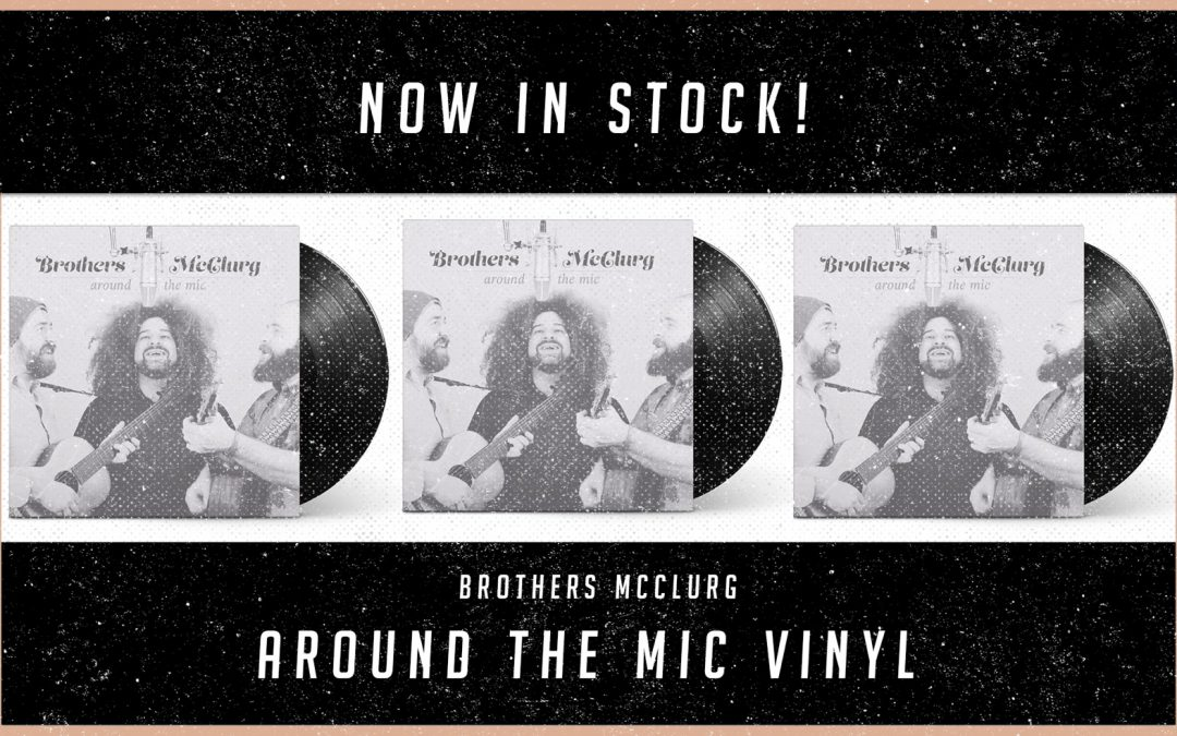 "Brothers McClurg ""Around the Mic"" on Vinyl"