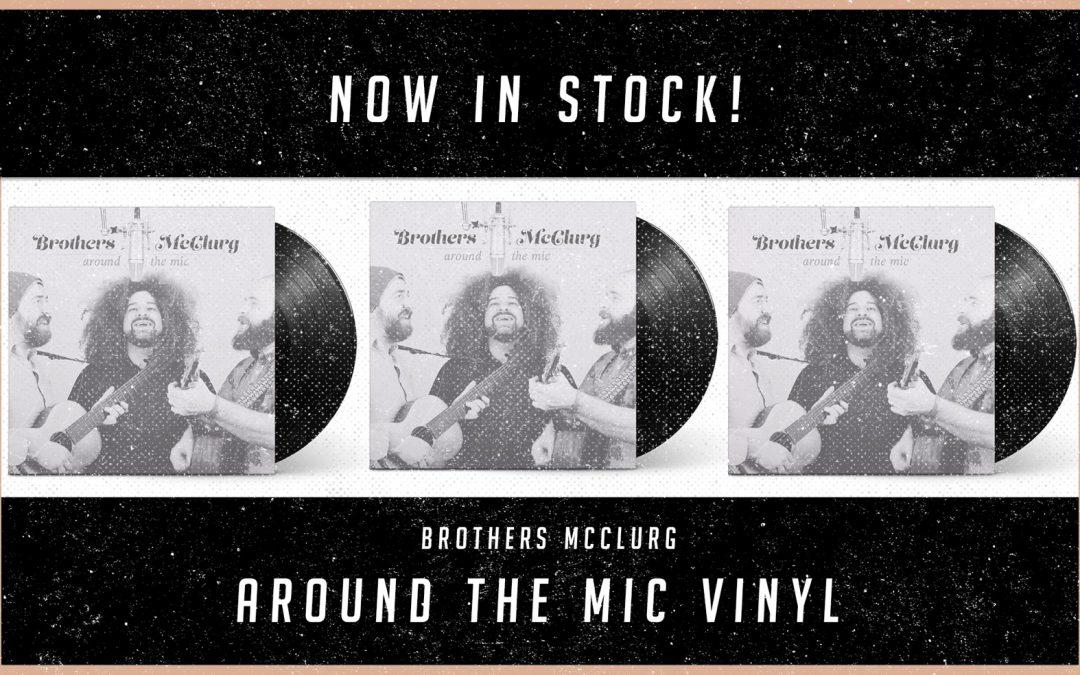 "Brothers McClurg ""Around the Mic"" on Vinyl"